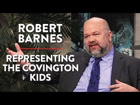 The Case of the Covington Kids and Tucker Carlson (Robert Barnes Pt. 2)
