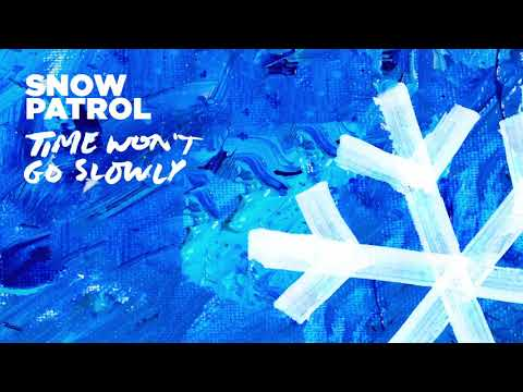 "Snow Patrol - New Song ""Time Won't Go Slowly"""