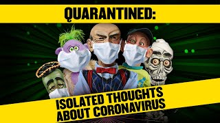 QUARANTINED: Isolated Thoughts on Coronavirus | JEFF DUNHAM