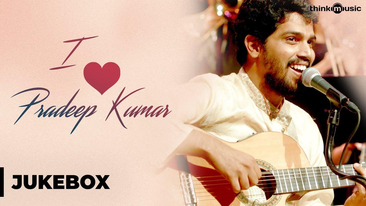 I Love Pradeep Kumar | Tamil | Audio Jukebox