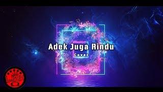 ADEK JUGA RINDU - cover DJ (Lirik)