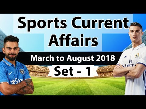 Sports Current Affairs of Last 6 months - March to August 2018 Set 1 CDS/AFCAT/CAPF/IBPS/SSC/PSC