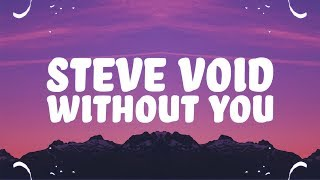 Steve Void, AUSTN - Without You (Lyrics) MP3