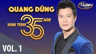 Quang Dũng - Hành Trình 35 Năm Cùng Thúy Nga (Vol. 1)