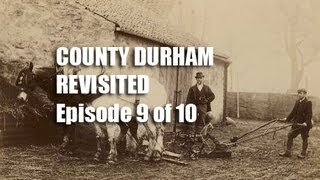 County Durham Revisited 9 of 10