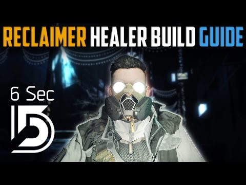The Division | Reclaimer Healer Build | 6 Second Heal Cooldown