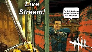 Dead By Daylight live stream| We don't need a chainsaw!