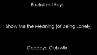 Backstreet Boys - Show Me the Meaning (Goodbye Club Mix)