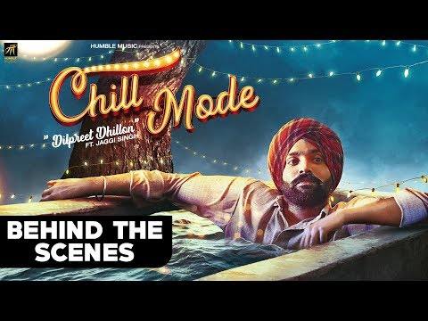 Chill Mode | Behind The Scenes | Dilpreet Dhillon ft. Jaggi Singh | Full Video Out Now