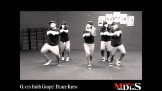 given faith gospel dance crew dance remix