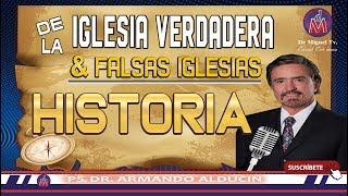 HISTORIA DE LA IGLESIA VERDADERA Y FALSAS -Completo- Conferencias Cristianas/Dr, Armando Alducin