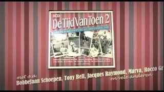 DE TIJD VAN TOEN 2 - 3CD - TV-Spot