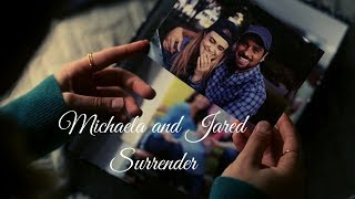 Michaela and Jared || Surrender