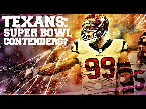 Houston Texans   Super Bowl Contenders?