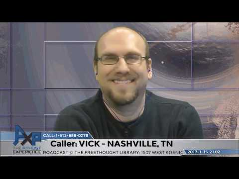 God is an Atheist? | Vick – Nashville, TN | Atheist Experience 21.02