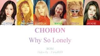 CHOHON - Why So Lonely | Color-Coded (ROM Lyrics)