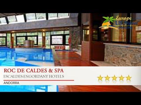 Roc De Caldes & Spa - Escaldes-Engordany Hotels, Andorra