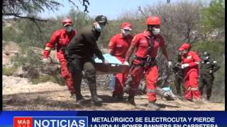 METALÚRGICO SE ELECTROCUTA Y PIERDE LA VIDA AL PONER BANNERS EN CARRETERA