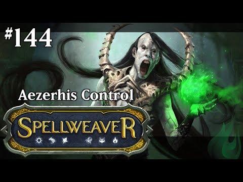 Spellweaver 144 - Aezerhis Control
