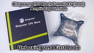 Bitspower Cpu Block Summit Ef (intel) (acrylic Top Version) Unboxing - Imcustoms