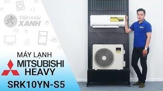 Máy lạnh Mitsubishi Heavy Inverter SRK10YN - S5 - Đem mùa đông vào nhà | Điện máy XANH