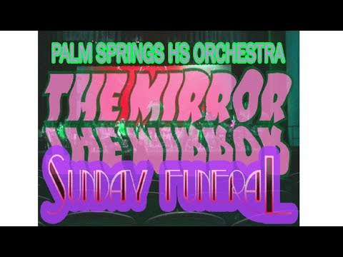 The Mirror LIVE w/ Palm Springs High School Orchestra