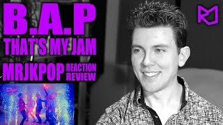 B.A.P That's My Jam Reaction / Review - MRJKPOP