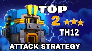TOP 2 BEST TH12 WAR ATTACK STRATEGIES in clash of clans ! NEW ATTACK STRATEGY 3 STAR OP!