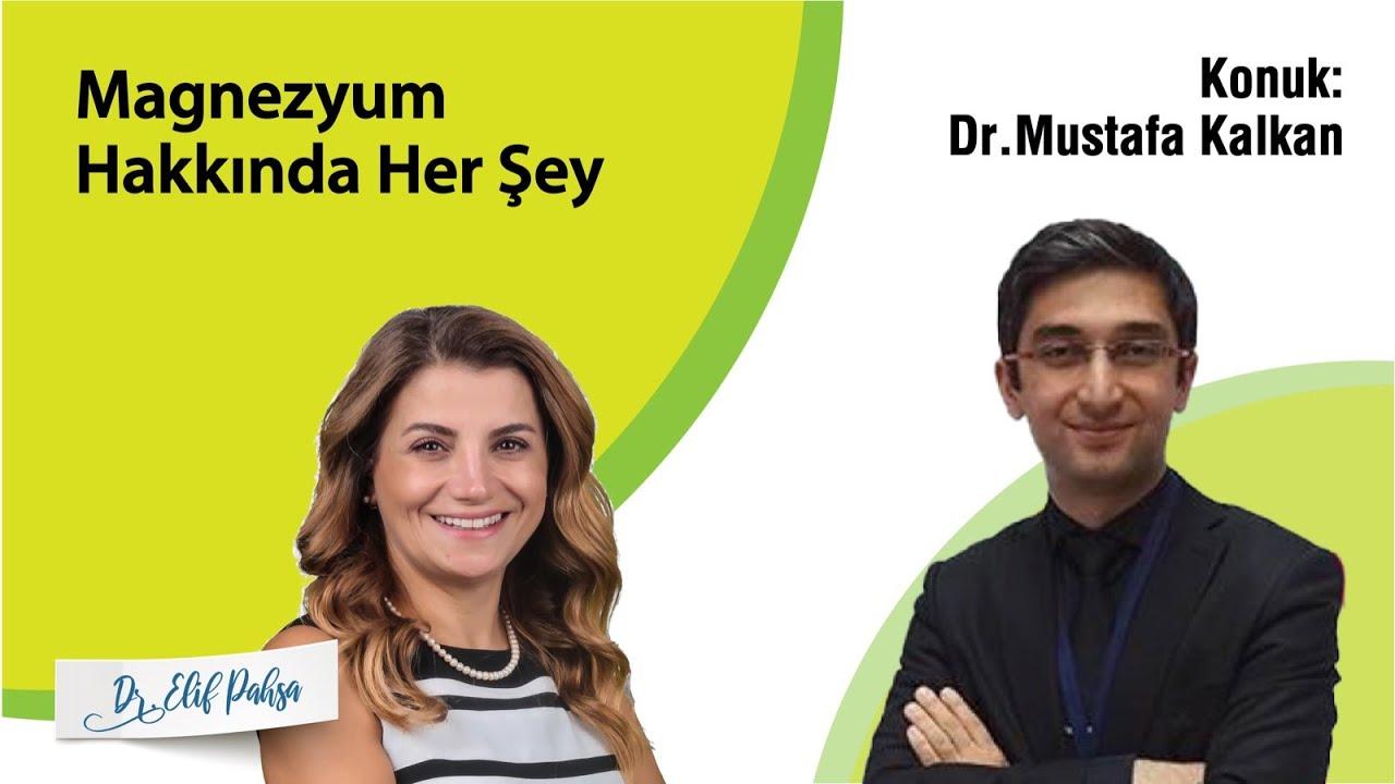 Magnezyum Hakkında Her Şey, Dr. Elif Pahsa ve Dr. Mustafa Kalkan