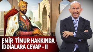 Kadir Mısıroğlu'nun Emir Timur Hakkındaki İddialarına Cevaplar - II -  Ahmet Şimşirgil
