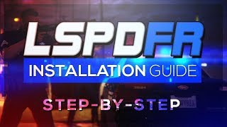 How To Install LSPDFR 2019 - Step by Step for Beginners!