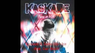 Kaskade & Dada Life - ICE (with Dan Black)   Download Links  