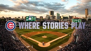 Where Stories Play | Chicago Cubs