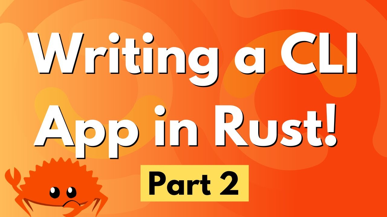 Writing a CLI App in Rust! - Part 2