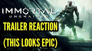 Immortal: Unchained - Trailer Reaction - Keep Calm And Game On