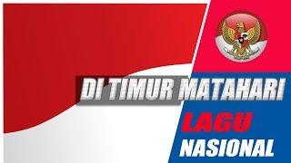 LIRIK LAGU NASIONAL DI TIMUR MATAHARI