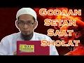Godaan Setan Saat Sholat - Ustadz Adi Hidayat, Lc, Ma