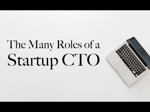 The Many Roles of a Startup CTO
