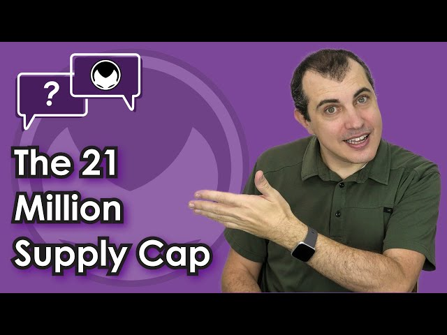 Bitcoin Q&A: The 21 Million Supply Cap