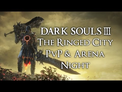 Dark Souls 3: The Ringed City PvP & Arena Night