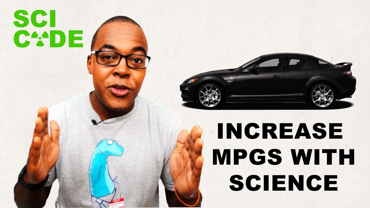 Increase Gas Mileage With Science | SCI CODE - YouTube