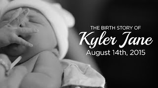 The Birth Story of Kyler Jane - 8.14.15 | Canary Cottage Photography