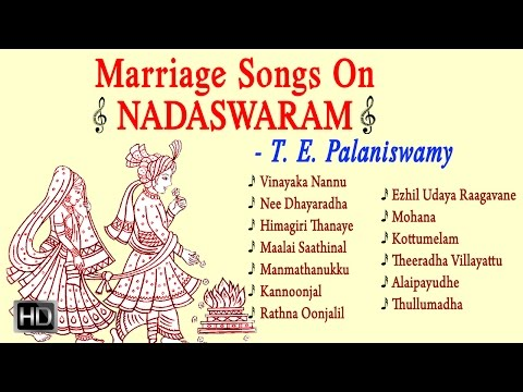 Marriage Songs On Nadhaswaram - Classical Instrumental - T. E. Palaniswamy - Jukebox
