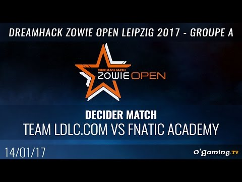 Team LDLC.com vs Fnatic Academy - DreamHack Zowie Open Leipzig 2017 - Groupe A Decider match - CS:GO