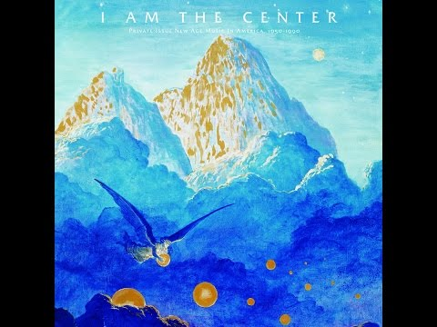 Various Artists - I Am The Center: Private Issue New Age Mus