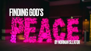 Finding God's Peace with Norman Sleator