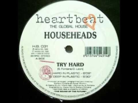 Househeads - Try Hard (Deep In Plastic)