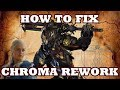 Chroma Rework - How to fix him