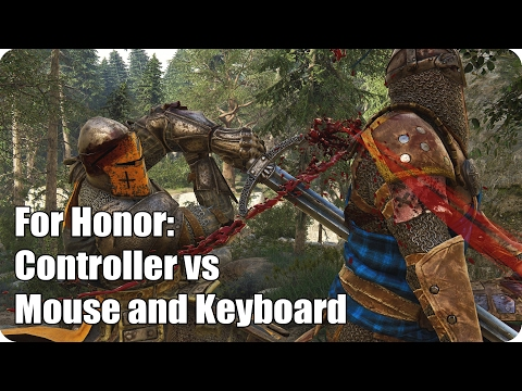 For Honor: Controller vs Mouse and Keyboard