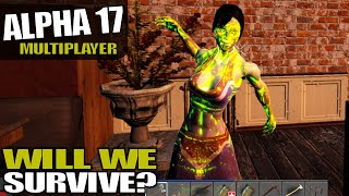 ALPHA 17 | IRRADIATED & COPS, WILL WE SURVIVE? | 7 Days to Die MP Gameplay | E17